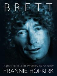 Brett  A portrait of Brett Whiteley by his sister PDF