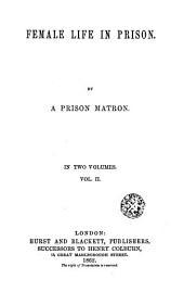 Female Life in Prison, 2: By a Prison Matron