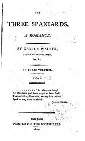 The Three Spaniards, a Romance: Volumes 1-3