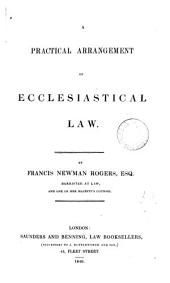 A Practical Arrangement of Ecclesiastical Law