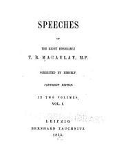 Speeches of the Right Hon. T. B. Macaulay, M. P.