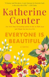 Everyone Is Beautiful: A Novel