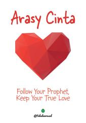 Arasy Cinta: Follow Your Prophet, Keep Your True Love