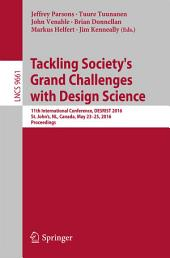 Tackling Society's Grand Challenges with Design Science: 11th International Conference, DESRIST 2016, St. John's, NL, Canada, May 23-25, 2016, Proceedings