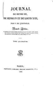 Journal de Henri III, de Henri IV et de Louis XIII...