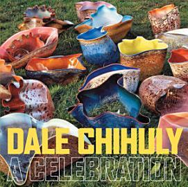 Dale Chihuly  A Celebration PDF