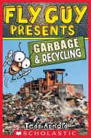 Fly Guy Presents  Garbage and Recycling  Scholastic Reader  Level 2  PDF