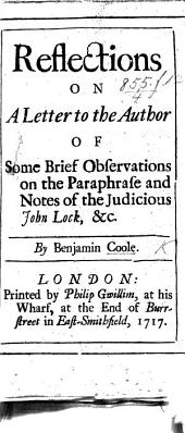 Reflections on a Letter (by Josiah Martin) to the Author [Coole himself] of Some Brief Observations on the Paraphrase and Notes of the Judicious John Lock, etc