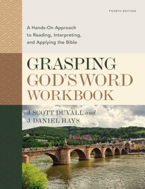 Grasping God s Word Workbook  Fourth Edition