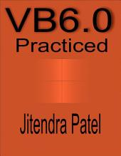 Visual Basic 6.0 Practiced