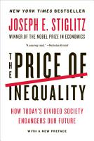 The Price of Inequality  How Today s Divided Society Endangers Our Future PDF