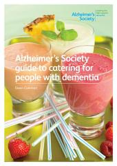 Alzheimer's Society guide to catering for people with dementia