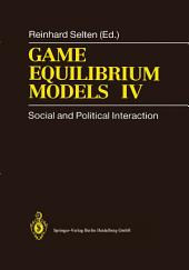 Game Equilibrium Models IV: Social and Political Interaction
