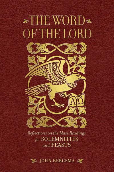 The Word Of The Lord Reflections On The Mass Readings For Solemnities And Feasts