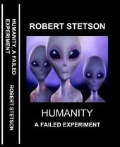 HUMANITY, A FAILED EXPERIMENT