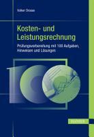 Kosten  und Leistungsrechnung   Pr  fungsvorbereitung mit 100 Aufgaben  Hinweisen und L  sungen PDF