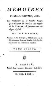 Memoires physico-chymiques, sur l'influence de la lumiere solaire pour modifier les etres ... de la nature (etc.)