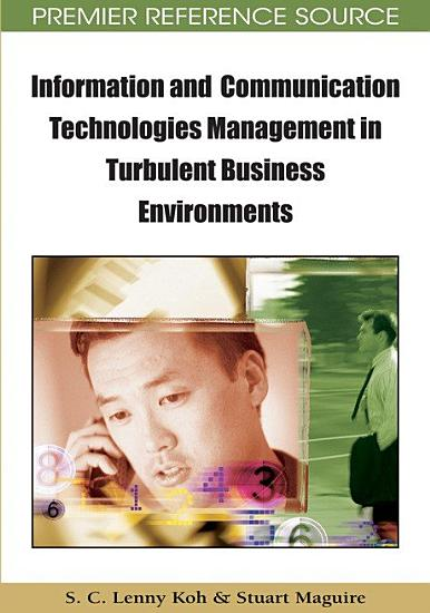 Information and Communication Technologies Management in Turbulent Business Environments PDF