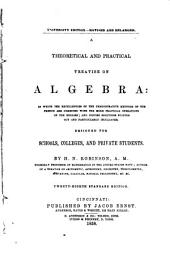 A Theoretical and Practical Treatise on Algebra: ... Designed for Schools, Colleges, and Private Students