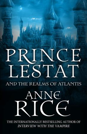 Prince Lestat and the Realms of Atlantis PDF