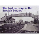 The Lost Railways of the Scottish Borders