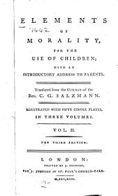 Elements of Morality, for the Use of Children: With an Introductory Address to Parents, Volume 2