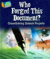 Who Forged This Document?: Crime-Solving Science Projects
