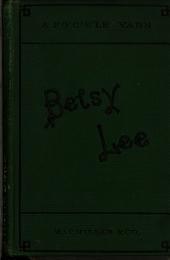 Betsy Lee: A Foc̓s̓l̓e Yarn