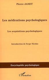 Les médications psychologiques (1919) vol.III: Les acquisitions psychologiques
