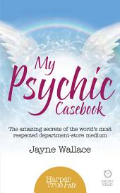 My Psychic Casebook: The amazing secrets of the world's most respected department-store medium (HarperTrue Fate – A Short Read)