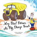 My Dad Drives a Big Dump Truck