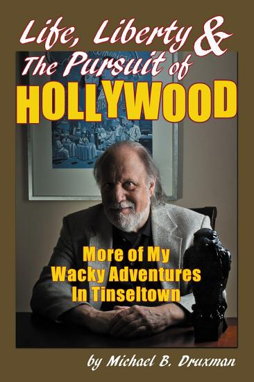 Life  Liberty   the Pursuit of Hollywood  More of My Wacky Adventures in Tinseltown PDF
