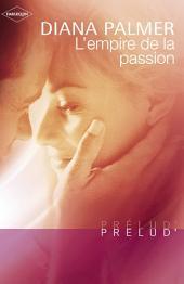 L'empire de la passion (Harlequin Prélud')