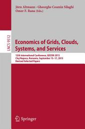 Economics of Grids, Clouds, Systems, and Services: 12th International Conference, GECON 2015, Cluj-Napoca, Romania, September 15-17, 2015, Revised Selected Papers