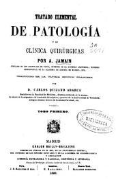 Tratado elemental de patología y de clínica quirúrgicas: Volumen 1