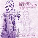 Barbara Hulanicki s Fashion Illustration Workbook