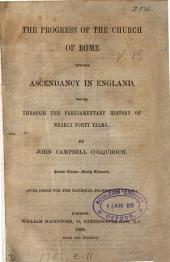 The progress of the Church of Rome towards ascendancy in England