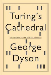 Turing s Cathedral Book