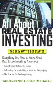 All About Real Estate Investing: The Easy Way to Get Started: Edition 2