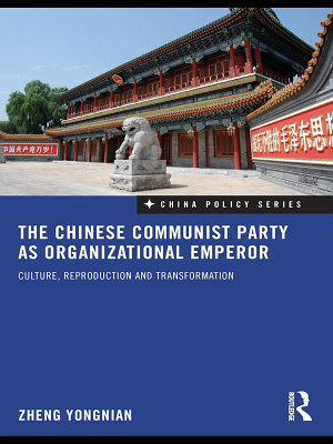The Chinese Communist Party as Organizational Emperor PDF