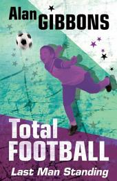 Total Football: Last Man Standing: Book 5