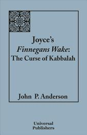 Joyce's Finnegans Wake: The Curse of Kabbalah, Volume 1