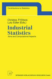 Industrial Statistics: Aims and Computational Aspects. Proceedings of the Satellite Conference to the 51st Session of the International Statistical Institute (ISI), Athens, Greece, August 16-17, 1997.