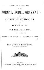 Annual Report of the Normal, Model, Grammar, and Common Schools in Ontario for the Year ...