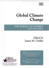 Global Climate Change: The Science, Economics and Politics