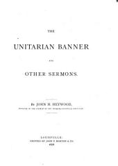 The Unitarian Banner: And Other Sermons