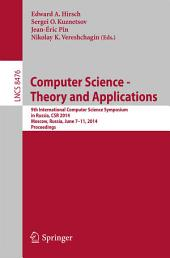 Computer Science - Theory and Applications: 9th International Computer Science Symposium in Russia, CSR 2014, Moscow, Russia, June 7-11, 2014. Proceedings