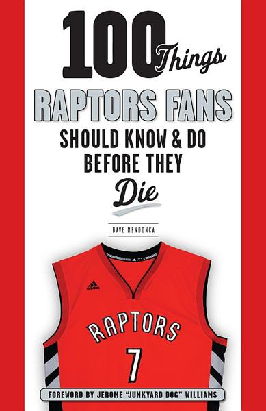 Download 100 Things Raptors Fans Should Know   Do Before They Die Book