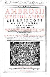 Sancti Ambrosii Mediolanensis episcopi Opera omnia quae extant ex editione romana sacrae scripturae contextum ...