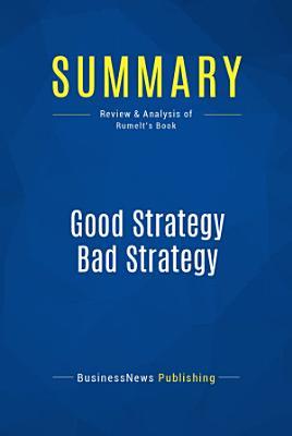 Summary  Good Strategy Bad Strategy